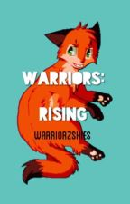 Rising [Warrior Cats Fanfiction] by WarriorzSkies