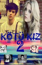 KÖTÜ KIZ 2 by xxBlackskyxxx