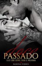 Doce Passado - Livro 1 - Duologia Doce by Marii_Torres