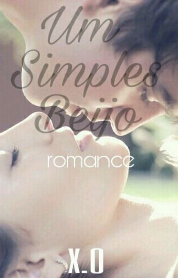 Um simples beijo.