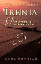 Treinta Poemas a Ti [Saga Poesías] by Nozomi7
