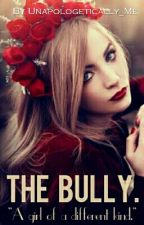 The Bully. by Unapologetically_Me