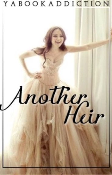 Another Heir (book 5 in the another selection Fanfiction)