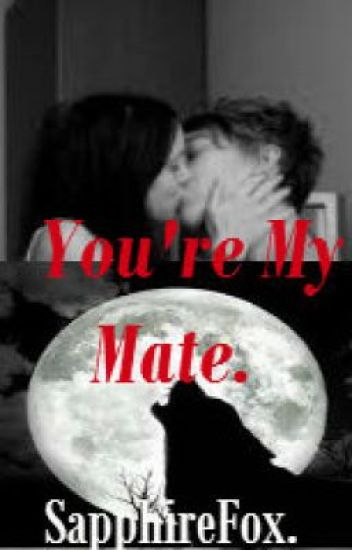 You're My Mate.