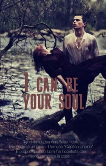I can be your soul