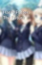 Harry Potter: The Future by LilyWong0