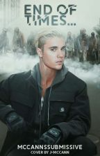 End of times... |justin bieber|  by McCannsSubmissive