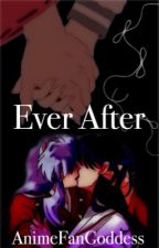 Ever After (Book 1) by AnimeFanGoddess