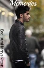 Memories (One Direction Zayn Malik FanFic) by IAmHarrysKitten