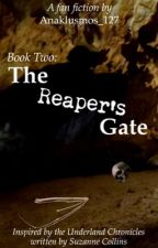 Underland Chronicles: The Reaper's Gate (A Gregor the Overlander FanFic) by Anaklusmos_127