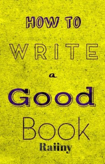 How To Make A Good Book Cover For Wattpad : How to write a good book