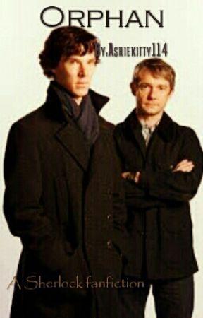 Orphan (A Sherlock Fanfiction) - You Made Me Regret It  - Wattpad