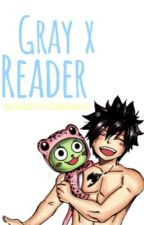 Gray x Reader by mustacheghouls