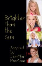 Brighter Than the Sun (Adopted by Jennifer Morrison) by mymacfarlane