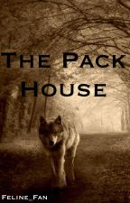The Pack House  by Feline_Fan