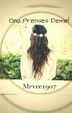 Ona Prenses Deme! by Mrvee1907