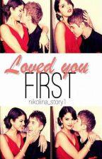Loved you First/j.b/ by nikolina_story1