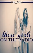 Those Girl's On The Radio {Louis Tomlinson Fan Fiction} by One_City