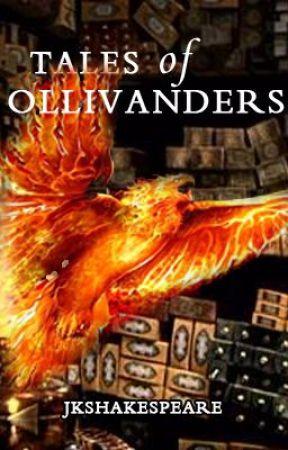 Tales of Ollivanders by jkshakespeare
