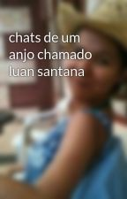 chats de um anjo chamado luan santana by marianneoliveiraLS