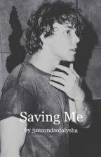 Saving me || Ashton Irwin by 5SecondsOfAlysha
