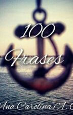 ♥ 100 Frases ♥ by AnaCostah