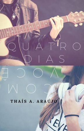 Quatro dias com você by thais__araujo