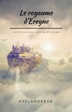 Le Royaume d'Ereyne by Axelanderya