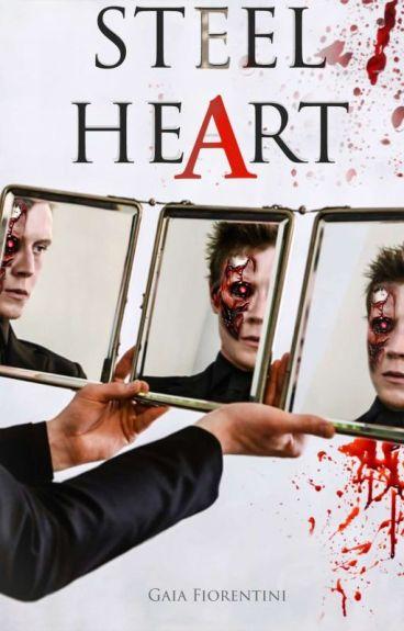 Steel Heart  - CUORE D'ACCIAIO