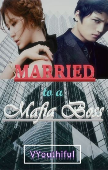 Married to a Mafia Boss - COMPLETED
