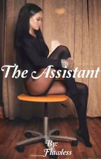 The Assistant by ___Flawless