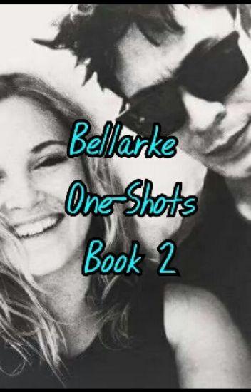 Bellarke One Shots Book 2