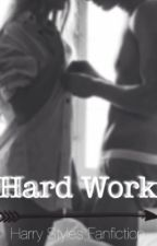 Hard Work // h.s. •Acabada•  #Wattys2015 by hazinstars