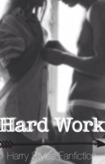 Hard Work // h.s. •Acabada•  #Wattys2015