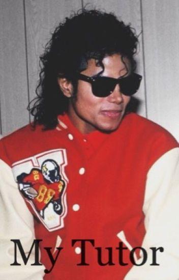My Tutor [A Michael Jackson Fanfiction]