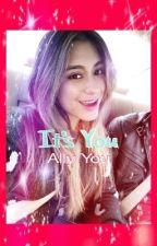 It's You by moaningdinah