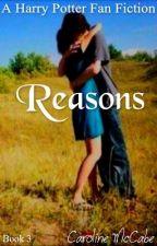 Reasons (Harry Potter Next Generation FanFic - Book 3) by soundoftheslytherin