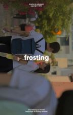 frosting | 김태형 by saltypastry