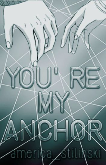 You're my anchor [Stalia] [Season 1]