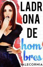 Ladrona De Hombres (ntramc#2) by Valecornia3