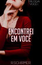 Você I: Encontrei em Você  (DISPONÍVEL NA AMAZON) by RobertaS_Souza