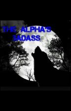 The Alpha's Badass by -fighter