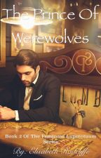 The Prince of Werewolves by elisabethradcliffe24