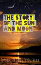 The Story of the Sun and Moon by truelovebeliever33