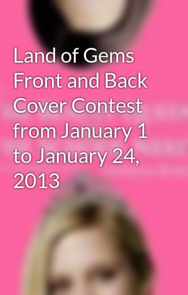 Land of Gems Front and Back Cover Contest from January 1 to January 24, 2013 by authorvanessaroselee