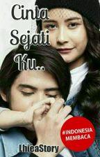 Cinta Sejati Ku.. [Completed]  by LhieaStory