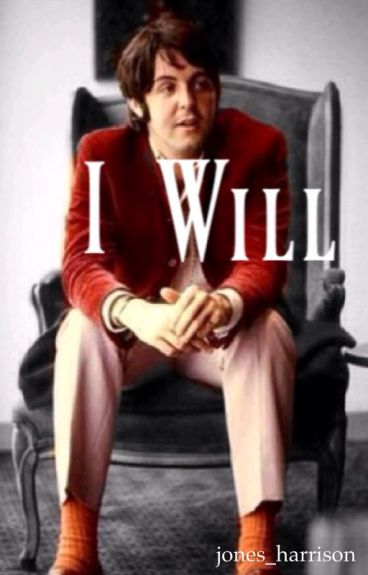 I Will [Paul McCartney/Beatles Fanfiction]