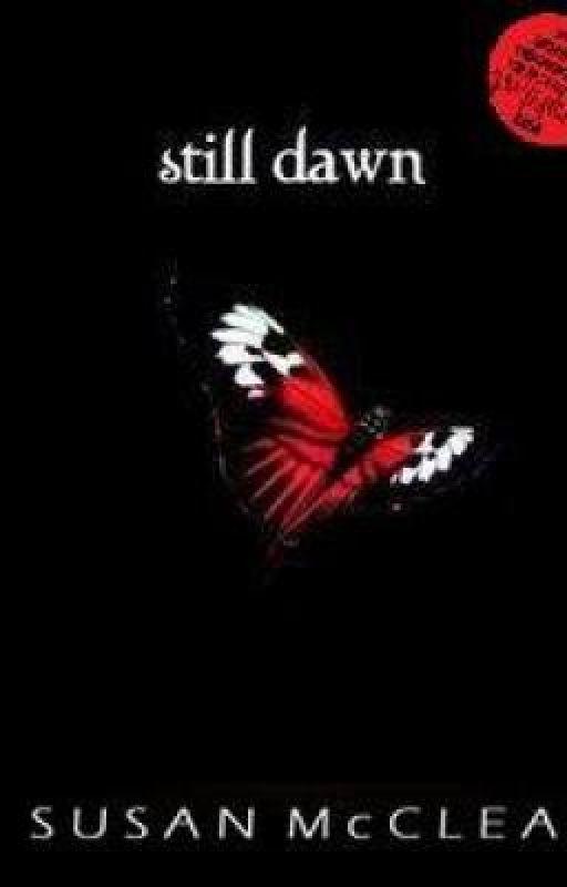 Still Dawn: The Saga Continues by SusanSuziMcClean