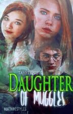 DAUGHTER » OF MUGGLES by tayftswift