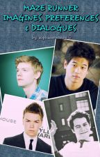 The Maze Runner Imagines, Preferences and Dialogues by sophieeewrites